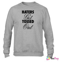 Haters Get Tossed Outd Crewneck sweatshirtt