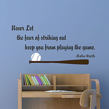 Never Let the Fear of Striking Out...Decal Quote Vinyl Wall Decal Sticker