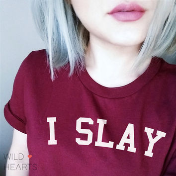 I Slay T-shirt - Beyonce I Slay Tshirt - Beyonce Shirt - Tumblr Shirt - Gifts for Her - Buffy Vampire Slayer