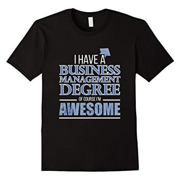 Business Management Degree T-Shirt I'm Awesome