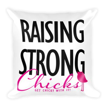 Square Pillow - Raising Strong Chicks by Bling Chicks