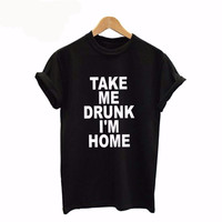 "Take Me Drunk I""m Home"