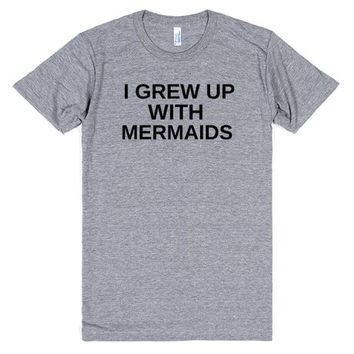 I GREW UP WITH MERMAIDS