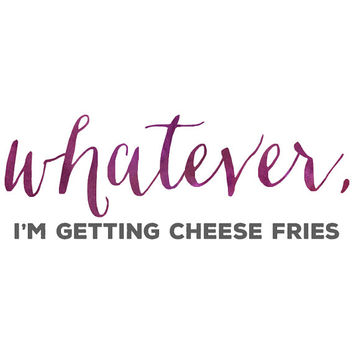 whatever, i'm getting cheese fries, mean girls quotes, purple, watercolor, girly, iphone 6 wallpaper, background, android, digital file
