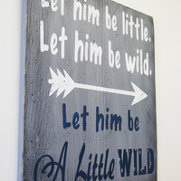 Boys Nursery Sign Let Him Be A Little Wild Sign Boys Nursery Wall Art Gray and Navy Nursery Wall Decor Baby Shower Gift Handpainted Sign