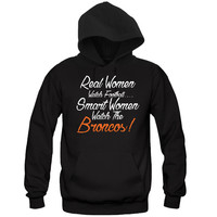 Real Women Watch Broncos Hoodie Sports Clothing