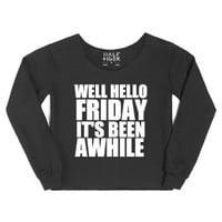 Well Hello Friday It's Been Awhile-Female Black Hoodie