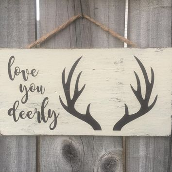 Love You Deerly Rustic Sign / Distressed Wooden Sign / Nursery Decor / FREE Shipping