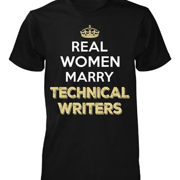 Real Women Marry Technical Writers. Cool Gift - Unisex Tshirt