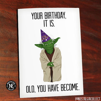 Your Birthday It Is - Old You Have Become - Yoda Jedi Star Wars Funny Birthday Card - For Dad Husband Brother -  4.5 X 6.25 Inches
