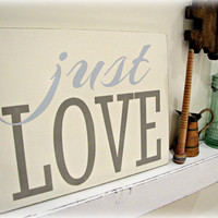 Typography Wall Decor- JUST LOVE- Distressed Wood Sign- Rustic Wall Art