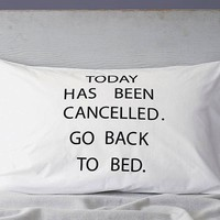 Today Has Been Cancelled Pillowcase | The Gadget Flow