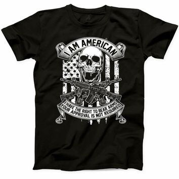 I am American. I Have The Right To Bear Arms. Your Approval Is Not Required. T-Shirt
