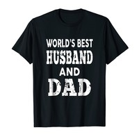 Worlds Best Husband and Dad Fathers Day T-Shirt