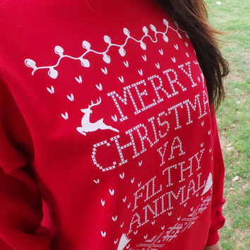 "Ugly Christmas Sweater ""MERRY CHRISTMAS YAFILTHY Animal!""ya inspired by Home Alone Sweat Shirt"