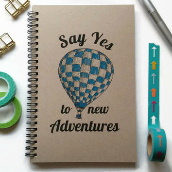 Writing journal, spiral notebook, Bullet journal kraft journal lined blank grid pages - Say yes to new adventures, travel, hot air balloon