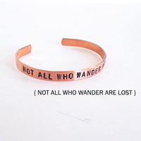 hand stamped copper bracelet - not all who wander are lost - adjustable metal cuff