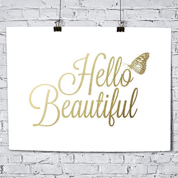 Hello Beautiful Faux Gold Foil Art Print- Minimalist - Home Office Bedroom Decor - Housewarming Gift- College Dorm Room- Gift For Her or Mom