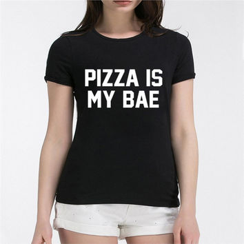 2016 Women Pizza Is My Bae Letters funny Print T shirt Sexy Slim Cotton T-Shirt Tops Tees kawaii femme brand rock size S-XXL