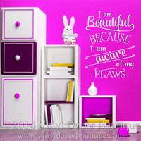 I am beautiful because I am aware of my flaws vinyl wall art wall words wall quote wall decal wall sticker for Teen Bedrooms