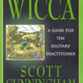 Wicca: Guide for the Solitary Practitioner