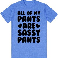 All of my pants are sassy pants