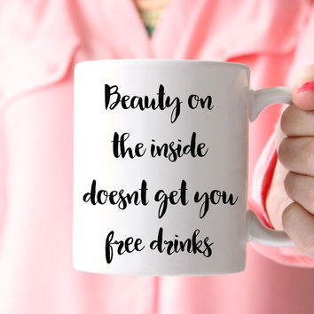 Beauty on the Inside Coffee Mug, Funny Coffee Mug