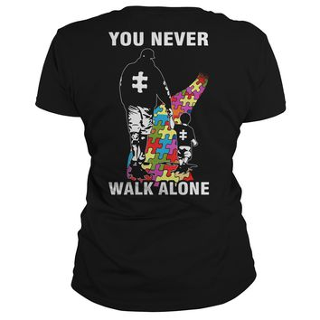 Father and son You never walk alone Autism shirt Ladies Tee