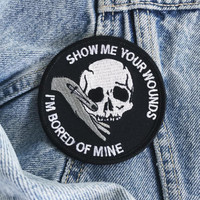 Show Me Your Wounds Patch by Life Club - denim jacket, leather jacket, embroidered patches, punk patch, skull patch, iron on patch