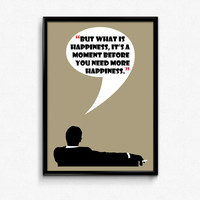 Mad Men Poster Don Draper Quote - Happiness Is A Moment Before You Need More Happiness - Multiple Sizes - 8x10 to 24x36 - Vintage Style