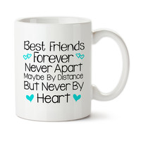 Best Friends Forever Never Apart Only In Distance Never At Heart, Friends Forever, Coffee Mug, Coffee Cup, Typography, 15 oz, Ceramic