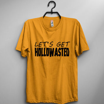 Let's Get Hallowasted T-Shirt - Halloween Shirts - Funny Shirts