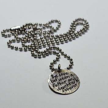 "Father's necklace with quote ""the love between a father and daughter is forever"" Great for a new dad or Father of the Bride"
