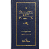 Brooks Brothers A Gentleman Gets Dressed Up by John Bridges and Bryan Curtis Hardcover Book | MR PORTER