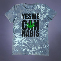 Stoner Clothing Yes We Cannabis Slogan Shirt Grunge Weed Marijuana Blunt Legalize It Tumblr T-shirt