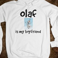 Olaf is my boyfriend sweatshirt