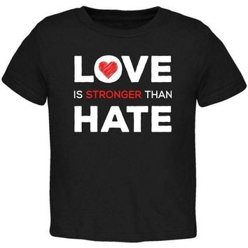 PEAPGQ9 Activist Love is Stronger Than Hate World Peace Equality Toddler T Shirt