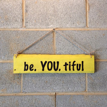Hanging Pallet Sign - Be You Tiful Sign, Beach Decor, Rustic Decor, Inspirational, Girl, Teenager, Home, Office, Bedroom, Yellow