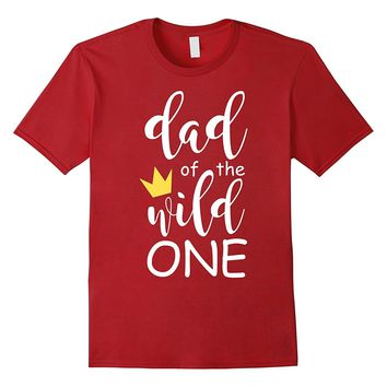 Mens Cute Dad Of The Wild One 1st Birthday Funny Matching Shirt