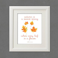Autumn Is A Second Spring Quote Print - 8x10 Autumn Art Fall Home Decor