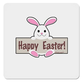 "Cute Bunny - Happy Easter 4x4"" Square Sticker by TooLoud"