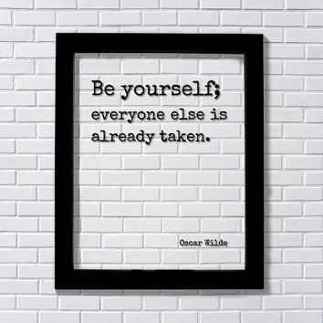 Be yourself everyone else is already taken - Wilde - Floating Quote - Art Print Individuality Be You