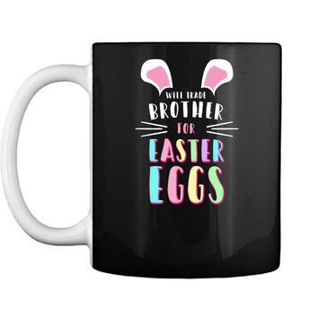 Funny Will Trade Brother For Easter Eggs Kids T-shirt Mug