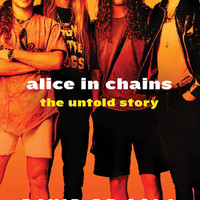 Alice in Chains : The Untold Story : David De Sola