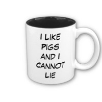 I Like Pigs and I Cannot Lie Mug from Zazzle.com