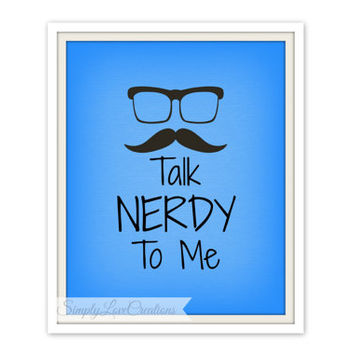 INSTANT DOWNLOAD // Funny Talk Nerdy to Me Print // Textured background// Printable Art Wall Decor // Geek Home Office Print