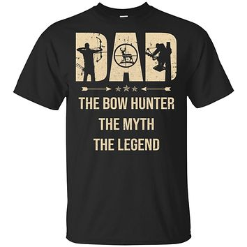 Dad The Bow Hunter The Myth The Legend Funny Hunting