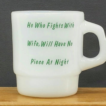 Funny Marriage Advice Mug for Husband, Newlywed Gifts, Humor, Vintage Milk Glass Coffee Cup, Fire King, He Who Fights Wife No Piece At Night