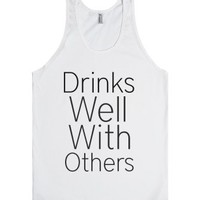 Drinks Well With Others-Unisex White Tank