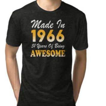 'Made In 1966 51 Years Of Being Awesome' T-Shirt by besttees79